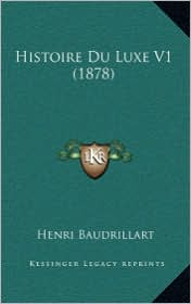 Histoire Du Luxe V1 (1878) - Henri Baudrillart