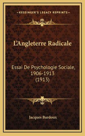 L'Angleterre Radicale: Essai de Psychologie Sociale, 1906-1913 (1913)
