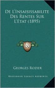 de L'Insaisissabilite Des Rentes Sur L'Etat (1895) - Georges Rozier