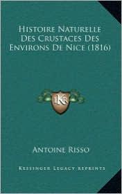 Histoire Naturelle Des Crustaces Des Environs de Nice (1816)