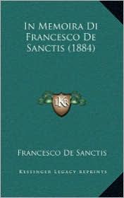 In Memoira Di Francesco de Sanctis (1884) - Francesco De Sanctis