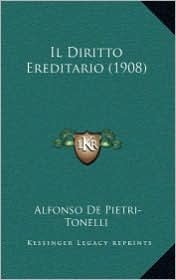 Il Diritto Ereditario (1908) - Alfonso De Pietri-Tonelli