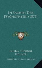 In Sachen Der Psychophysik (1877) - Gustav Theodor Fechner