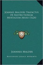Joannis Malderi Tratactus de Restrictionum Mentalium Abusu (1624) - Joannes Malder