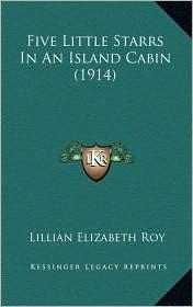 Five Little Starrs In An Island Cabin (1914) - Lillian Elizabeth Roy