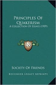 Principles of Quakerism: A Collection of Essays (1909) - Society of Friends