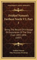 Fridtjof Nansen's Farthest North V2, Part 1 - Dr Fridtjof Nansen