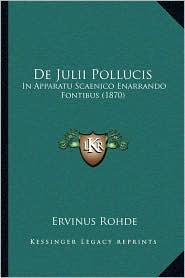 De Julii Pollucis: In Apparatu Scaenico Enarrando Fontibus (1870)