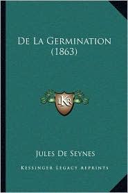 De La Germination (1863) - Jules De Seynes