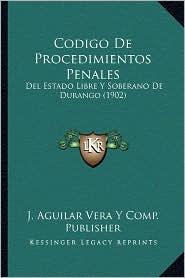 Codigo de Procedimientos Penales: del Estado Libre y Soberano de Durango (1902)
