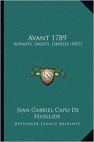 Avant 1789: Royaute, Droits, Libertes (1857)