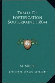 Traite De Fortification Souterraine (1804) - M. Mouze