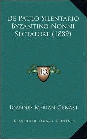 De Paulo Silentario Byzantino Nonni Sectatore (1889) - Ioannes Merian-Genast