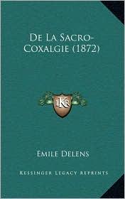 De La Sacro-Coxalgie (1872) - Emile Delens