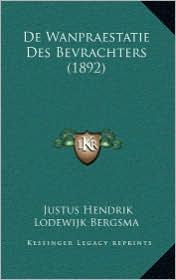 De Wanpraestatie Des Bevrachters (1892) - Justus Hendrik Lodewijk Bergsma