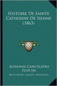 Histoire De Sainte Catherine De Sienne (1863)