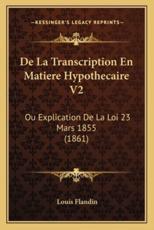 de La Transcription En Matiere Hypothecaire V2 - Louis Flandin