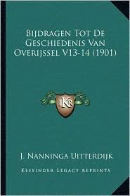 Bijdragen Tot De Geschiedenis Van Overijssel V13-14 (1901)