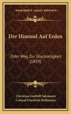 Der Himmel Auf Erden - Christian Gotthilf Salzmann