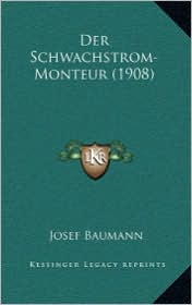 Der Schwachstrom-Monteur (1908) - Josef Baumann