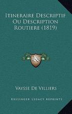 Itineraire Descriptif Ou Description Routiere (1819) - Vaysse De Villiers
