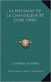 La Neuvaine de La Chandeleur Et Lydie (1840) - Charles Nodier