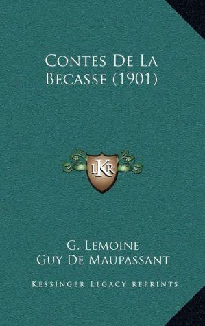 Contes de La Becasse (1901) - G. Lemoine, Guy de Maupassant (Illustrator), Lucien Barbuit (Illustrator)