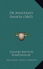 de Anastasio Sinaita (1865) - Joannes Baptista Kumpfmuller