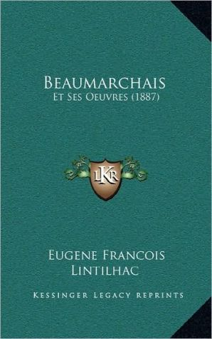 Beaumarchais: Et Ses Oeuvres (1887)