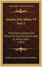 Annales Des Mines V9 Part 2 - Carillan-Goeury Et Dalmont Publisher