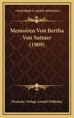 Memoiren Von Bertha Von Suttner (1909) - Deutsche Verlags Anstalt Publisher