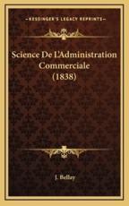 Science de L'Administration Commerciale (1838) - J Bellay