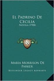 El Padrino de Cecilia: Novela (1908)
