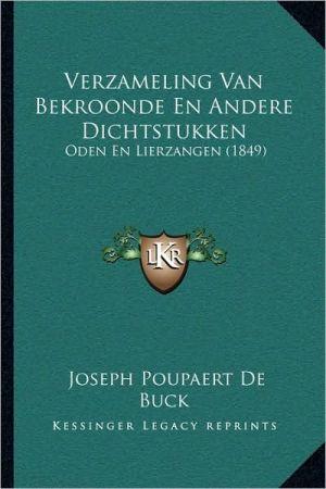 Verzameling Van Bekroonde En Andere Dichtstukken: Oden En Lierzangen (1849)