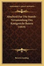 Abschied Fur Die Stande-Versammlung Des Konigreichs Baiern (1819) - Bavaria Landtag