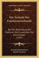 Die Technik Der Extensionsverbande - Bernhard Bardenheuer, Rudolf Graessner