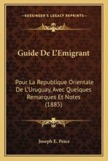Guide De L'Emigrant - Joseph E Pesce (author)