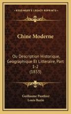 Chine Moderne - Guillaume Pauthier, Louis Bazin