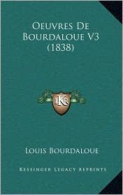 Oeuvres de Bourdaloue V3 (1838) - Louis Bourdaloue