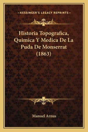Historia Topografica, Quimica y Medica de La Puda de Monserrat (1863)