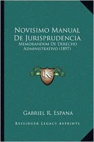 Novisimo Manual de Jurisprudencia: Memorandum de Derecho Administrativo (1897)