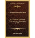 Grammaire Francaise - Mary Stone Bruce