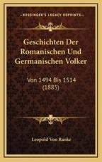 Geschichten Der Romanischen Und Germanischen Volker - Leopold Von Ranke