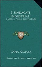 I Sindacati Industriali: Cartelli, Pools, Trusts (1905) - Carlo Cassola