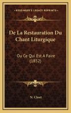 de La Restauration Du Chant Liturgique - N Cloet