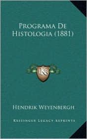 Programa De Histologia (1881) - Hendrik Weyenbergh