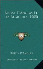 Boissy D'Anglas Et Les Regicides (1905) - Boissy D'Anglas