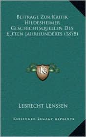 Beitrage Zur Kritik Hildesheimer Geschichtsquellen Des Elften Jahrhunderts (1878)