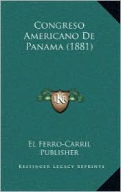 Congreso Americano De Panama (1881) - El Ferro-Carril El Ferro-Carril Publisher