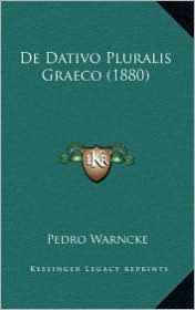 De Dativo Pluralis Graeco (1880) - Pedro Warncke